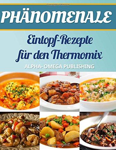 Phänomenale Eintopf-Rezepte für den Thermomix