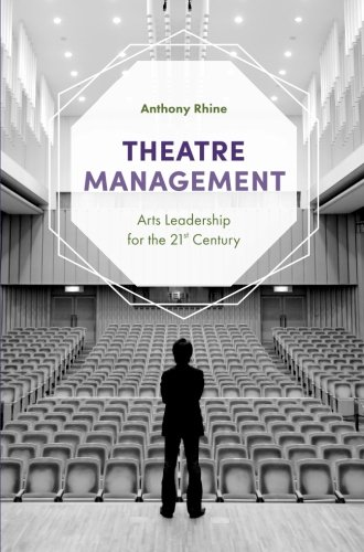 Theatre Management  Arts Leadership For The 21St Century