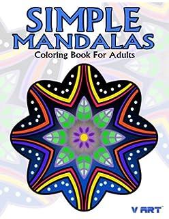 Simple Mandalas Coloring Book For Adults Easy Mandala Patterns Beginner Or Kid