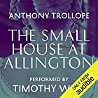 The Small House At Allington Audiobook by Anthony Trollope Narrated by Timothy West