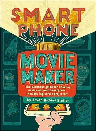 Smartphone Movie Maker by Bryan Michael Stoller 2016-10-06: Amazon ...