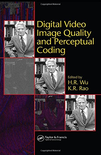 Digital Video Image Quality and Perceptual Coding (Signal Processing and Communications)
