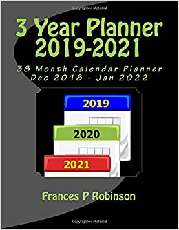 3 year planner 2019 2021 the 2019 thru 2021 3 year planner calendar helps with your activity planning for a full 3 year period or 36 months starts
