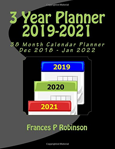 Download 3 Year Planner 2019-2021: The 2019 thru 2021 3-Year Planner calendar helps with your activity planning for a full 3 year period or 36 months.  Starts ... 2 extra months or 38 calendar months). pdf