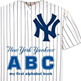 New York Yankees ABC my first alphabet book (ABC My First Team Alphabet: Baseball)