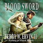 Blood Sword: A First Civilization's Legacy Novel | Terry W. Ervin II