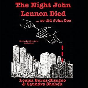The Night John Lennon Died.... so did John Doe Audiobook