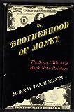 The Brotherhood of Money, Murray T. Bloom, 0931960126