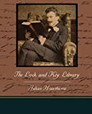 The Lock and Key Library, Julian Hawthorne, 1438520190