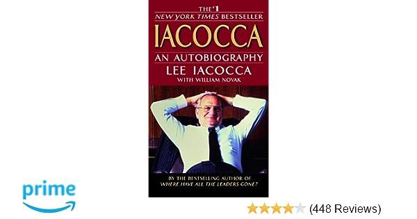 3fa2abb75 Iacocca: An Autobiography: Lee Iacocca, William Novak: 9780553251470 ...