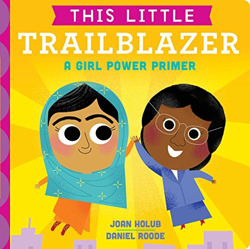 This Little Trailblazer: A Girl Power ()
