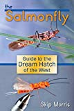 img - for The Salmonfly: Guide to the Dream Hatch of the West book / textbook / text book
