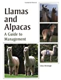 Llamas and Alpacas: A Guide to Management