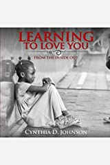 Learning To Love You...: From The Inside Out by Cynthia D. Johnson (2016-12-20) Paperback