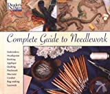 Complete Guide to Needlework, Reader's Digest Editors, 0895770598