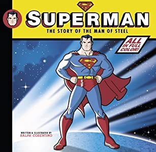 Superman: The Story of the Man of Steel by Ralph Cosentino (2010-04-01)