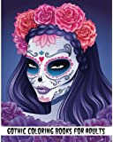 Gothic Coloring Books For Adults: 2017 Day of the Dead Coloring Book (+100 Pages)