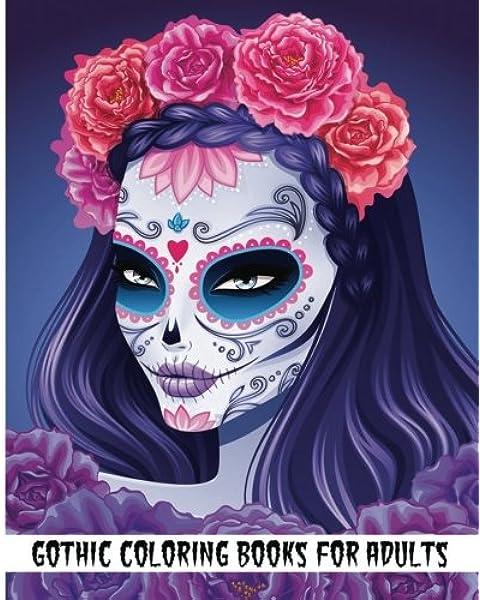 Amazon.com: Gothic Coloring Books For Adults: Day Of The Dead Coloring Book  (Coloring Books For Adults) (9781539061410): Rosetta Hazel: Books