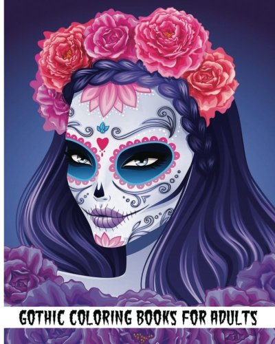Gothic coloring books for adults 2017 day of the dead Gothic coloring books for adults