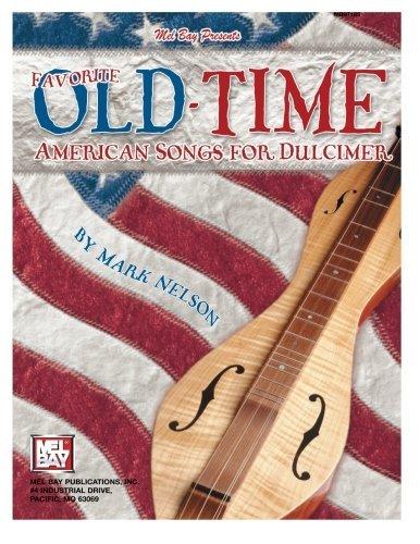 Mel Bay's Favorite Old-Time American Songs for Dulcimer
