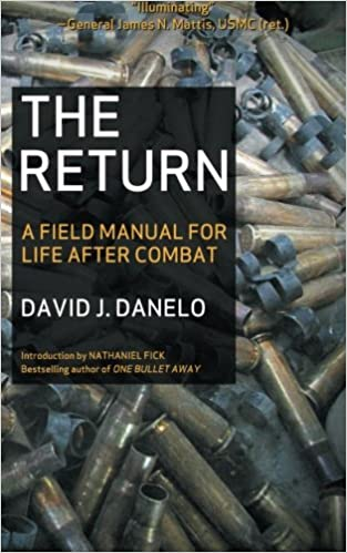 The return a field manual for life after combat david j danelo the return a field manual for life after combat david j danelo steven pressfield shawn coyne nathaniel fick 9781936891313 amazon books fandeluxe Choice Image