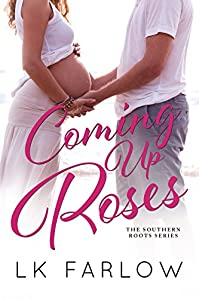Coming Up Roses by LK Farlow ebook deal