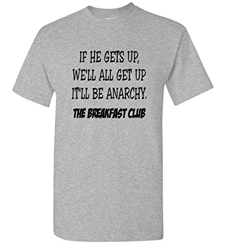 If He Gets Up Well All Get Up Itll Be Anarchy The Breakfast Club