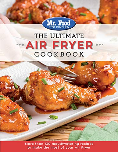The Ultimate Recipes Air Fryer Cookbook: More Than 130 Mouthwatering Recipes (5) (The Ultimate Cookbook Series)