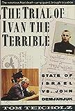 The Trial of Ivan the Terrible: State of Israel Vs. John Demjanjuk