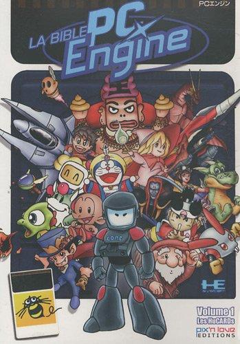 La Bible PC engine : Tome 1, L'Histoire d'une console de jeux vidéo (Dune Console)