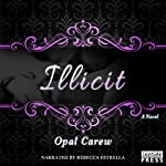Illicit: A Novel | Opal Carew