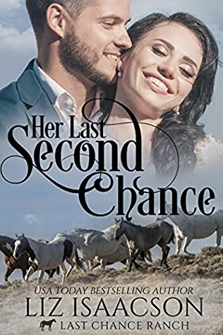 Her Last Second Chance (Last Chance Ranch Romance, book 4
