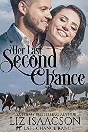 Her Last Second Chance: Christian Cowboy Romance (Last Chance Ranch Romance Book 4)