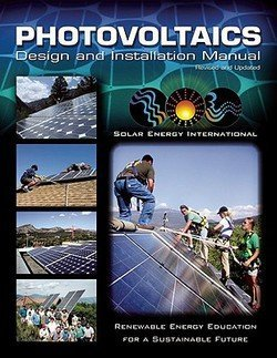 Not Available (NA): Photovoltaics : Design and Installation Manual (Paperback); 2004 Edition