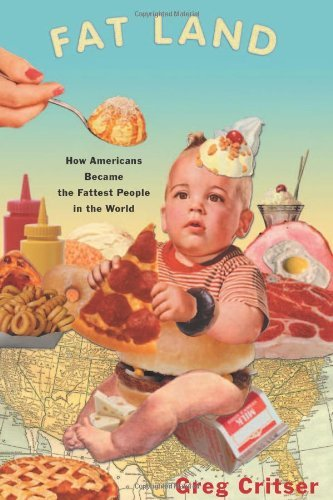 Download By Greg Critser Fat Land: How Americans Became the Fattest People in the World (Reprint) [Paperback] ebook