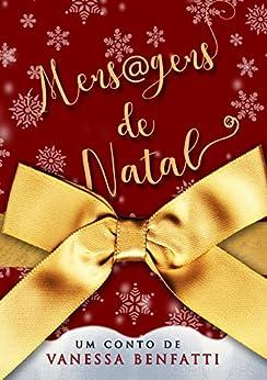 Mensagem de Natal: Conto por [Benfatti, Vanessa]