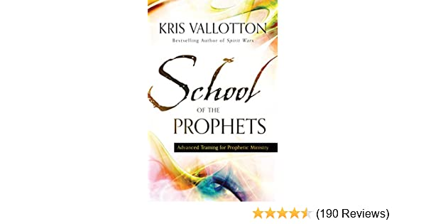 School Of The Prophets Advanced Training For Prophetic Ministry