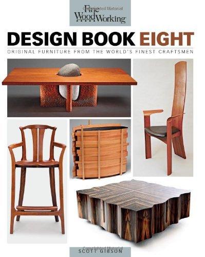 Fine Woodworking Design Book Eight: Original Furniture from the World's Finest Craftsmen by Scott Gibson (1-Mar-2009) Paperback (Del Mar Furniture)