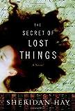 The Secret of Lost Things, Sheridan Hay, 038551848X