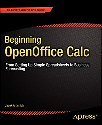 Beginning OpenOffice Calc: From Setting Up Simple
