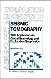 Seismic Tomography : With Applications in Global Seismology and Exploration Geophysics, , 9027725837
