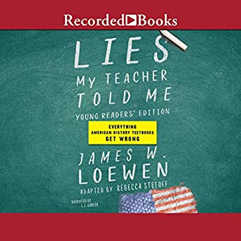 Lies My Teacher Told Me Young Readers Edition Everything