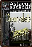img - for Cinema celeste Zeitzeugen (Astacus astacus. Splitter zu Philosophie und Kultur 9) (German Edition) book / textbook / text book