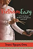 VietnamEazy: A Novel About Mothers, Daughters and Food