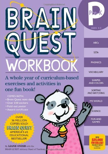 By Liane Onish - Brain Quest Workbook: Pre-K: A whole year of curriculum-based exercises and activities in one fun book! (Pap/Crds/P) (6.9.2008) (Brain Quest Pre K Workbook compare prices)