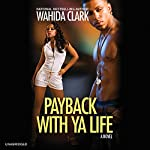 Payback with Ya Life | Wahida Clark