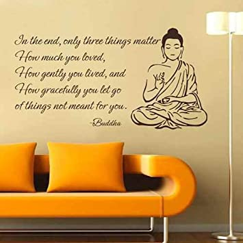Amazoncom In The End Only Three Things Matter Buddha Wall Decal