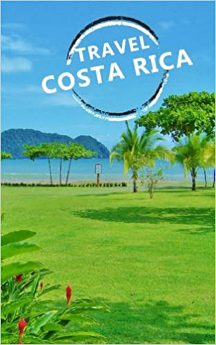 Travel Costa Rica: Blank Travel Journal, 5 x 8, 108 Lined Pages (Travel Planner & Organizer)