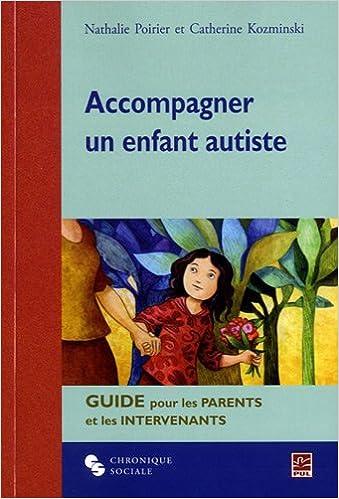 Livres gratuits Accompagner un enfant autiste : Guide pour les parents et les intervenants pdf
