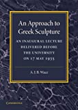 An Approach to Greek Sculpture, Alan Wace, 1107672120